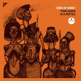 Sons_of_Kemet_-_Your_Queen_Is_a_Reptile